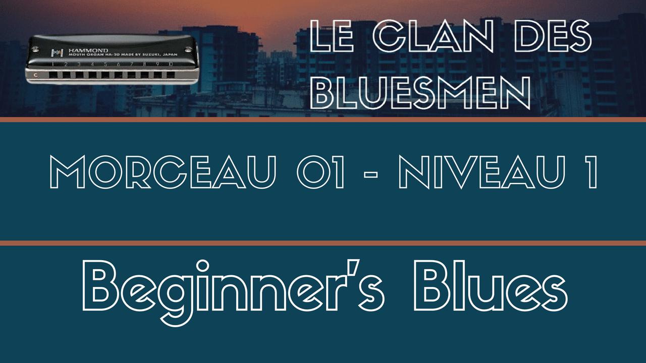 [LCDB] Morceau 01 - Beginner's Blues - Niveau 1 - Cours Complet