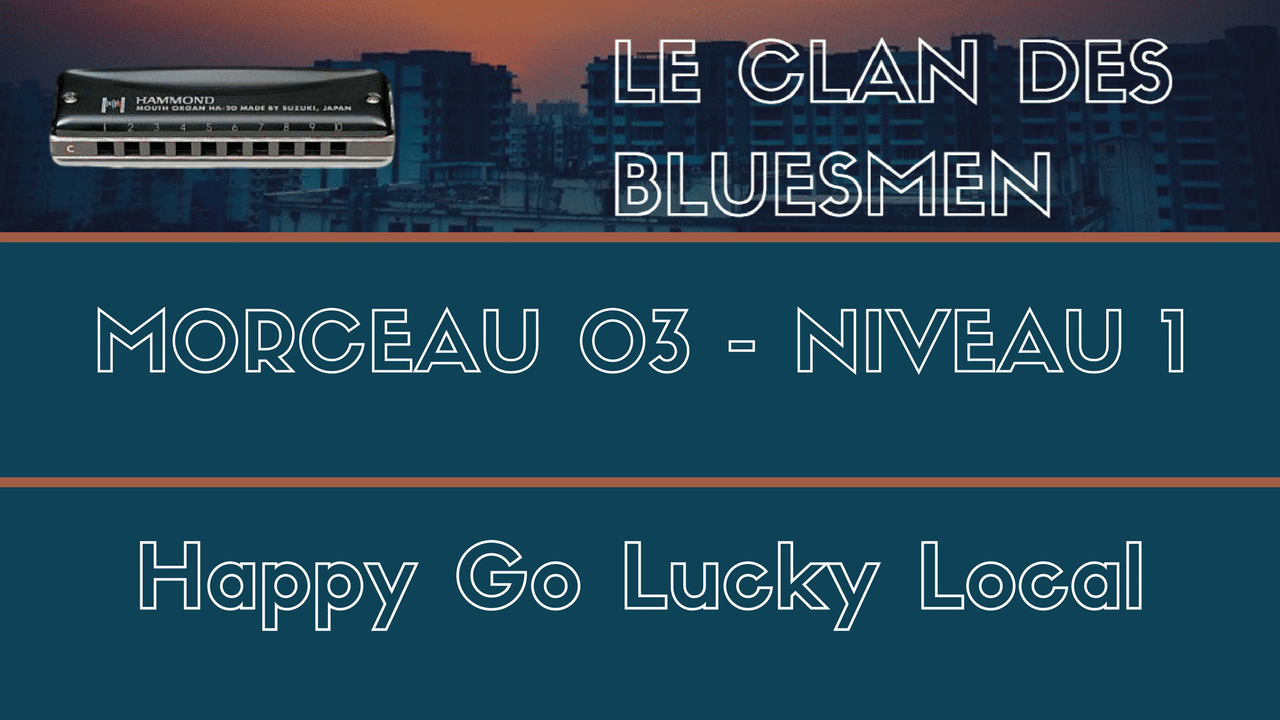 [LCDB] Morceau 03 - Happy Go Lucky Local - Niveau 1 - Cours Complet